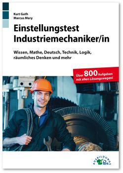 Einstellungstest Industriemechaniker von Guth,  Kurt, Mery,  Marcus