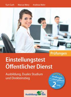 Einstellungstest Öffentlicher Dienst: Prüfungspaket mit Testsimulation von Guth,  Kurt, Mery,  Marcus, Mohr,  Andreas