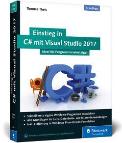 Einstieg in C# mit Visual Studio 2017 von Theis,  Thomas