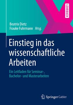 Einstieg in das wissenschaftliche Arbeiten von Dietz,  Beatrix, König,  Tatjana