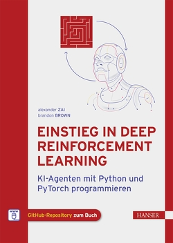 Einstieg in Deep Reinforcement Learning von Brown,  Brandon, Zai,  Alexander