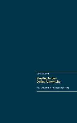 Einstieg in den Online-Unterricht von Schneider,  Martin