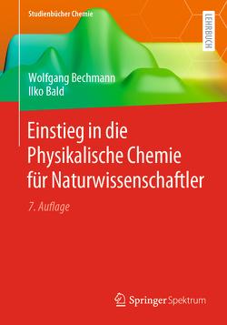 Einstieg in die Physikalische Chemie für Naturwissenschaftler von Bald,  Ilko, Bechmann,  Wolfgang