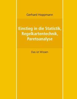 Einstieg in die Statistik, Regelkartentechnik, Paretoanalyse von Hoppmann,  Gerhard