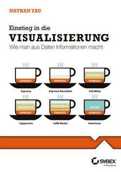 Einstieg in die Visualisierung. Wie man aus Daten Informationen macht von Hesse-Hujber,  Martina, Yau,  Nathan