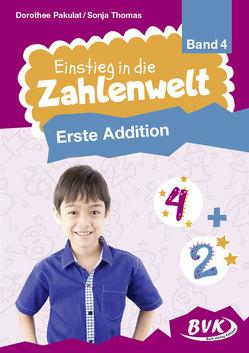 Einstieg in die Zahlenwelt: Erste Addition von Pakulat,  Dorothee, Thomas,  Sonja