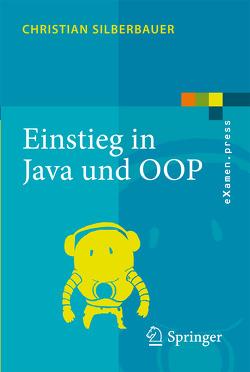 Einstieg in Java und OOP von Silberbauer,  Christian