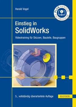 Einstieg in SolidWorks von Vogel,  Harald