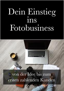 Einstieg ins Fotobusiness – Workbook von Grotjohann,  Daniela