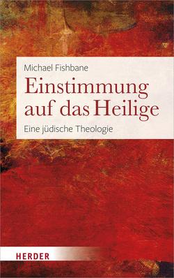 Einstimmung auf das Heilige von Fishbane,  Michael, Homolka,  Walter, Oeming,  Manfred, Pfitzner,  Ina