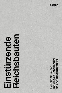 Einstürzende Reichsbauten von Kliefoth,  Matthias, Naumann,  Henrike, Schönberger,  Angela