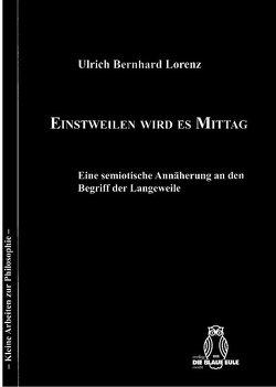 Einstweilen wird es Mittag von Lorenz,  Ulrich Bernhard