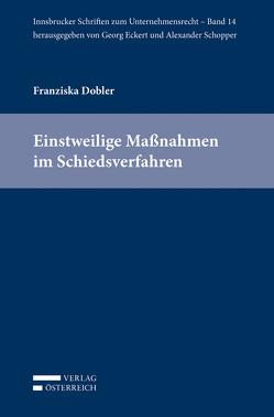 Einstweilige Maßnahmen im Schiedsverfahren von Dobler,  Franziska