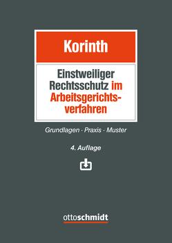 Einstweiliger Rechtsschutz im Arbeitsgerichtsverfahren von Korinth,  Michael H.