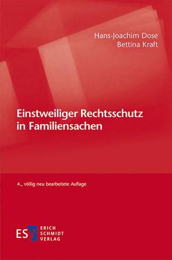 Einstweiliger Rechtsschutz in Familiensachen von Dose,  Hans-Joachim, Kraft,  Bettina