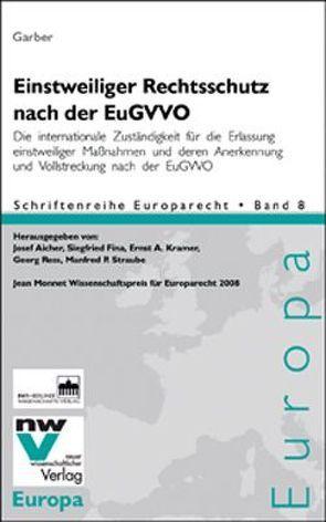Einstweiliger Rechtsschutz nach der EuGVVO von Garber,  Thomas