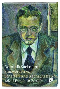 Einswerden von Schaffen und Nachschaffen von Sackmann,  Dominik