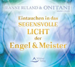 Eintauchen in das segensvolle Licht der Engel und Meister von Ruland,  Jeanne