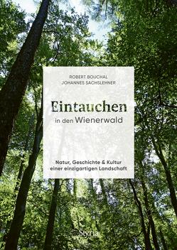 Eintauchen in den Wienerwald von Bouchal,  Robert, Sachslehner,  Johannes