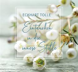 Eintauchen in die innere Stille von Tolle,  Eckhart