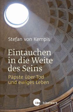Eintauchen in die Weite des Seins von von Kempis,  Stefan