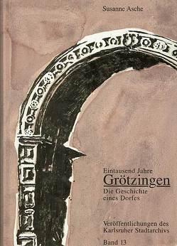 Eintausend Jahre Grötzingen von Asche,  Susanne