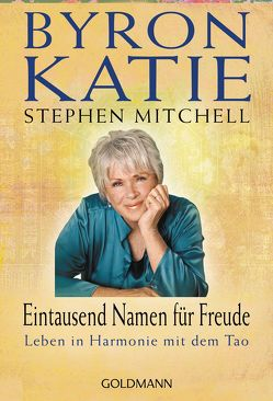 Eintausend Namen für Freude von Katie,  Byron, Mitchell,  Stephen, Panster,  Andrea