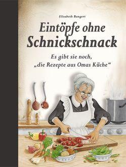 Eintöpfe ohne Schnickschnack von Bangert,  Elisabeth