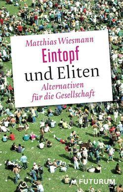 Eintopf und Eliten von Wiesmann,  Matthias