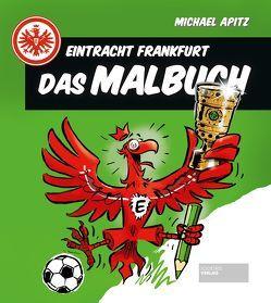 Eintracht Frankfurt – Das Malbuch von Apitz,  Michael