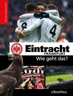 Eintracht Frankfurt – Wie geht das? von Man,  Tin-Kwai, Reschke,  Philipp, Thoma,  Matthias