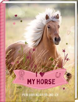 Eintragbuch – I LOVE MY HORSE von Slawik,  Christiane