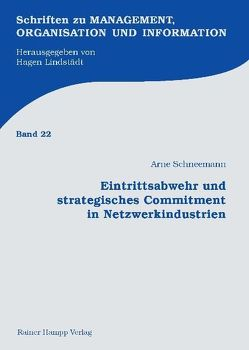Eintrittsabwehr und strategisches Commitment in Netzwerkindustrien von Schneemann,  Arne