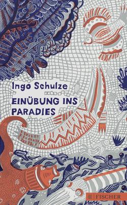Einübung ins Paradies von Schulze,  Ingo