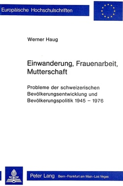 Einwanderung, Frauenarbeit, Mutterschaft von Haug,  Werner