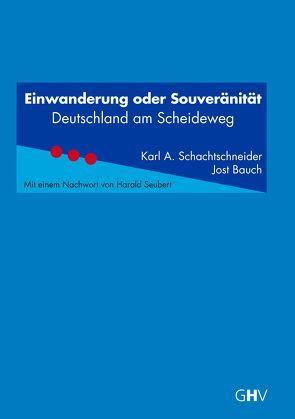 Einwanderung oder Souveränität von Bauch,  Jost, Schachtschneider,  Karl Albrecht