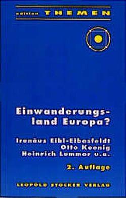 Einwanderungsland Europa? von Eibl-Eibesfeldt,  Irenäus, Koenig,  Otto, Lummer,  Heinrich