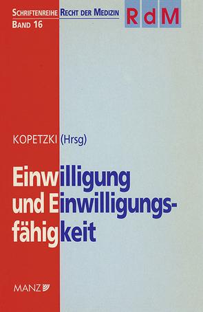 Einwilligung und Einwilligungsfähigkeit von Amelung, Knut, Kopetzki,  Christian, Resch,  Reinhard, Schick,  Peter J