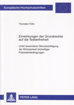 Einwirkungen der Grundrechte auf die Testierfreiheit von Führ,  Thorsten