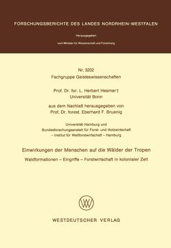 Einwirkungen der Menschen auf die Wälder der Tropen von Hesmer,  Herbert