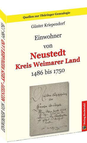 Einwohner von NEUSTEDT 1486-1750 – Kreis Weimarer Land von Kriependorf,  Günter, Rockstuhl,  Harald