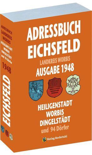 Einwohnerbuch   Adressbuch KREIS WORBIS mit Heiligenstadt, Worbis und Dingelstädt im EICHSFELD 1948 von Rockstuhl,  Harald