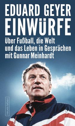 Einwürfe von Geyer,  Eduard, Meinhardt,  Gunnar