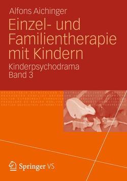 Einzel- und Familientherapie mit Kindern von Aichinger,  Alfons