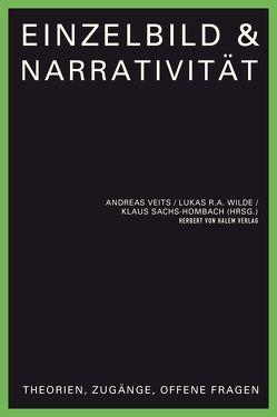 Einzelbild & Narrativität von Sachs-Hombach,  Klaus, Veits,  Andreas, Wilde,  Lukas R. A.
