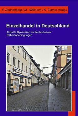 Einzelhandel in Deutschland von Dannenberg,  Peter, Willkomm,  Maximilian, Zehner,  Klaus