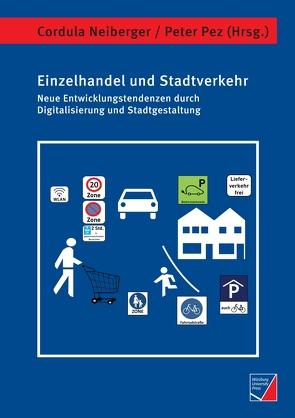 Einzelhandel und Stadtverkehr von Neiberger,  Cordula, Pez,  Peter