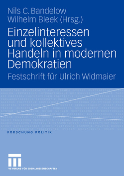Einzelinteressen und kollektives Handeln in modernen Demokratien von Bandelow,  Nils C., Bleek,  Wilhelm