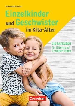 Einzelkinder und Geschwister im Kita-Alter von Kasten,  Hartmut
