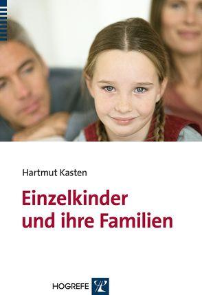 Einzelkinder und ihre Familien von Kasten,  Hartmut